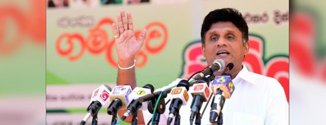 """Lethargic people are afraid of my work to build the country"" – Sajith Premadasa"