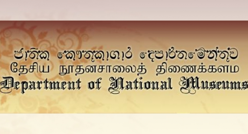 All museums to reopen from 1st July: Department of National Museums Sri Lanka