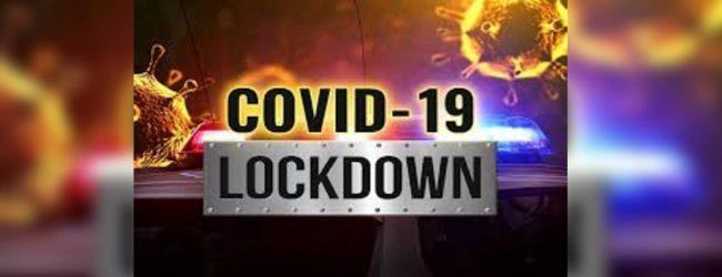 මේ වනවිට Lockdown පොලිස් බල ප්රදේශ සහ ග්රාම නිලධාරී වසම්